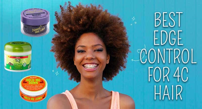 Top 7 Best Edge Control For 4C Hair For Gorgeous Coils